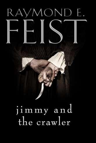 Raymond Feist, Jimmy and the Crawler