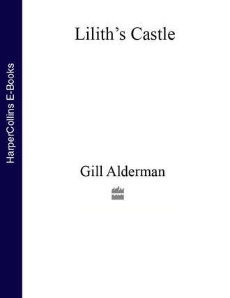 Gill Alderman, Lilith's Castle