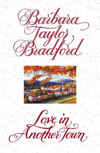 Barbara Bradford, Love in Another Town