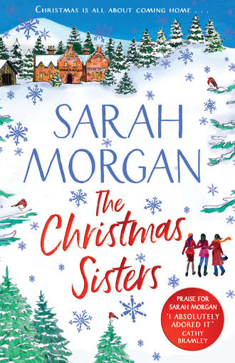 Sarah Morgan, The Christmas Sisters: The Sunday Times top ten feel-good and romantic bestseller!