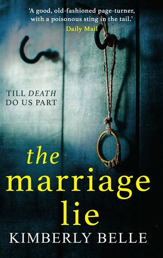 Kimberly Belle, The Marriage Lie: Shockingly twisty, destined to become the most talked about psychological thriller in 2018!