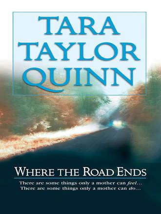 Tara Quinn, Where the Road Ends