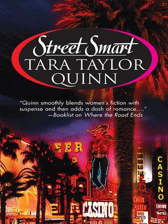 Tara Quinn, Street Smart
