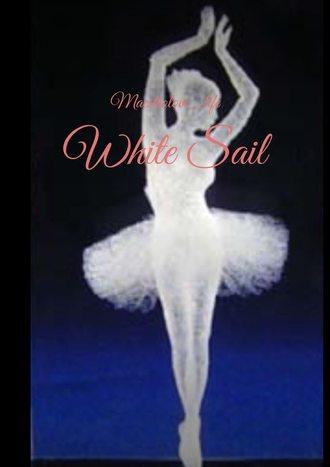 Maestrolove_life, White Sail