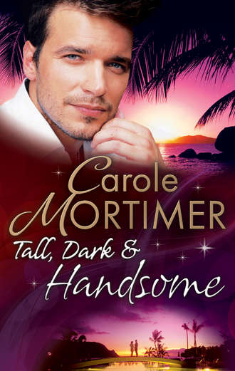 Carole Mortimer, Tall, Dark & Handsome: The Infamous Italian's Secret Baby / Pregnant by the Millionaire / Liam's Secret Son