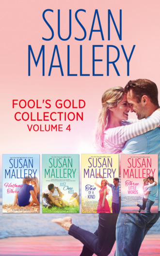 Susan Mallery, Fool's Gold Collection Volume 4: Halfway There / Just One Kiss / Two of a Kind / Three Little Words