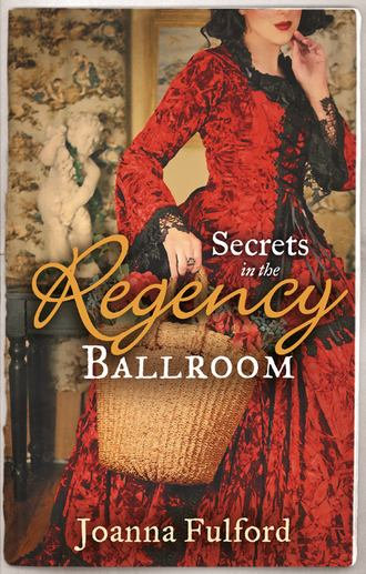 Secrets in the Regency Ballroom: The Wayward Governess / His Counterfeit Condesa