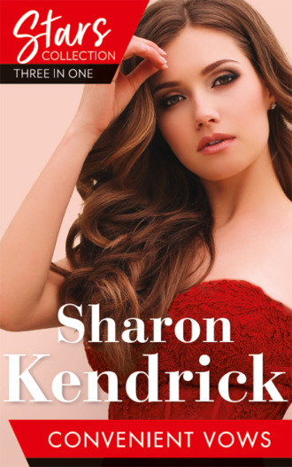 Sharon Kendrick, Mills & Boon Stars Collection: Convenient Vows: A Royal Vow of Convenience / The Paternity Claim / The Housekeeper's Awakening