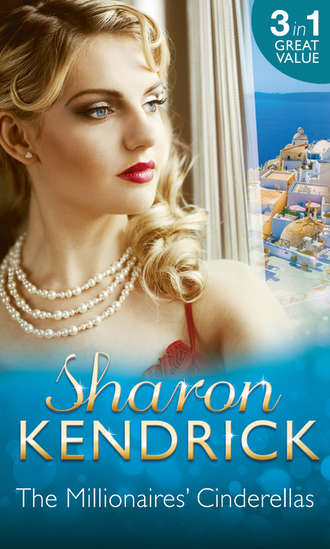 Sharon Kendrick, The Millionaires' Cinderellas: Playing the Greek's Game / The Forbidden Innocent / Too Proud to be Bought