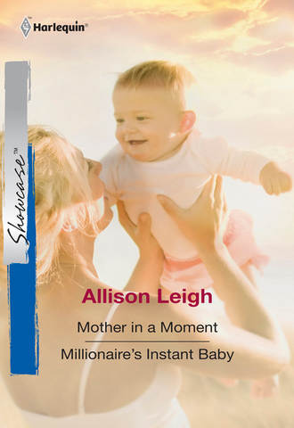 Mother In A Moment: Mother In A Moment / Millionaire's Instant Baby