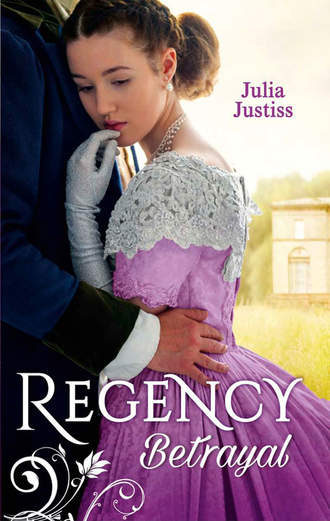 Julia Justiss, Regency Betrayal: The Rake to Ruin Her / The Rake to Redeem Her