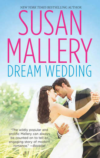 Susan Mallery, Dream Wedding: Dream Bride / Dream Groom