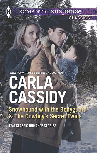 Carla Cassidy, Snowbound with the Bodyguard & The Cowboy's Secret Twins: Snowbound with the Bodyguard / The Cowboy's Secret Twins