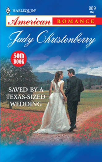 Judy Christenberry, Saved By A Texas-Sized Wedding