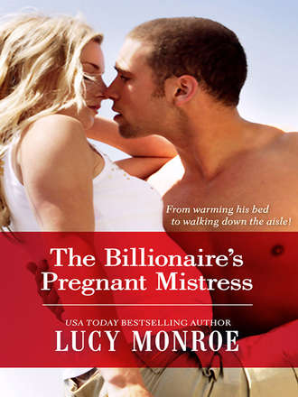 LUCY MONROE, The Billionaire's Pregnant Mistress