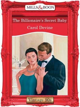 CAROL DEVINE, The Billionaire's Secret Baby