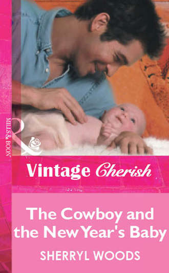 Sherryl Woods, The Cowboy and the New Year's Baby