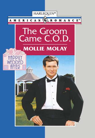 Mollie Molay, The Groom Came C.o.d.