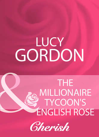 Lucy Gordon, The Millionaire Tycoon's English Rose