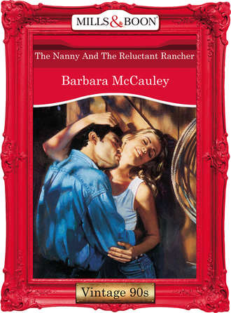 Barbara McCauley, The Nanny And The Reluctant Rancher