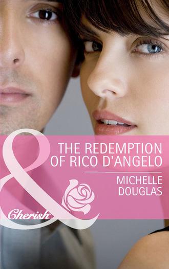 Michelle Douglas, The Redemption of Rico D'Angelo
