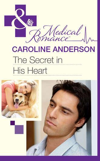 Caroline Anderson, The Secret in His Heart