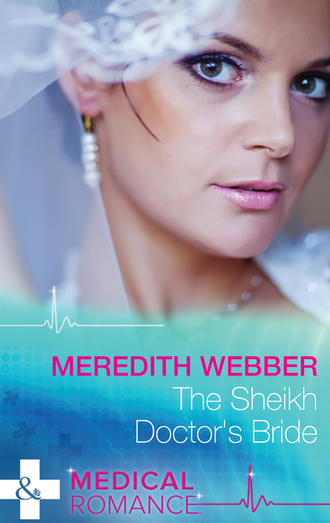 Meredith Webber, The Sheikh Doctor's Bride