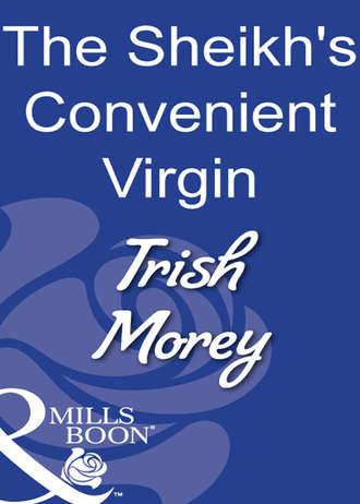 Trish Morey, The Sheikh's Convenient Virgin