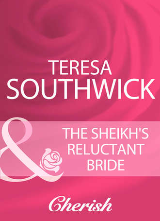 Teresa Southwick, The Sheikh's Reluctant Bride