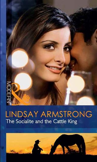 Lindsay Armstrong, The Socialite and the Cattle King
