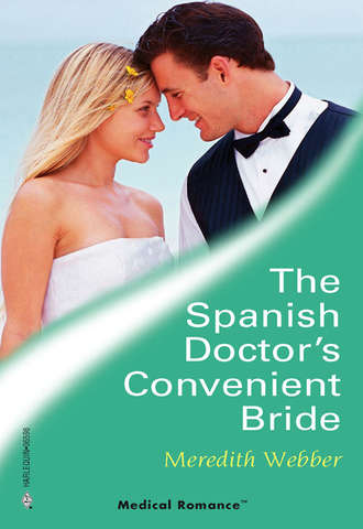 Meredith Webber, The Spanish Doctor's Convenient Bride