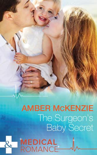 Amber McKenzie, The Surgeon's Baby Secret