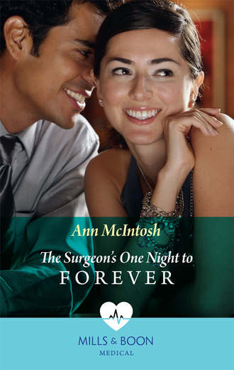 Ann McIntosh, The Surgeon's One Night To Forever