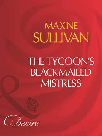 Maxine Sullivan, The Tycoon's Blackmailed Mistress