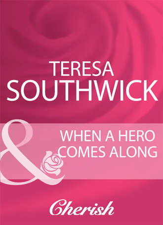 Teresa Southwick, When A Hero Comes Along