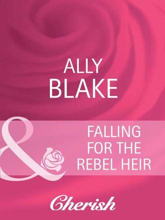Ally Blake, Falling for the Rebel Heir