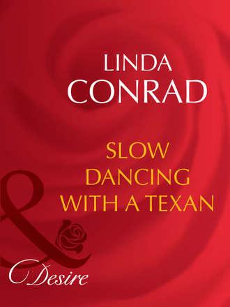 Linda Conrad, Slow Dancing With a Texan