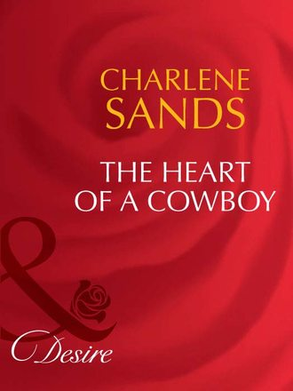 Charlene Sands, The Heart of a Cowboy