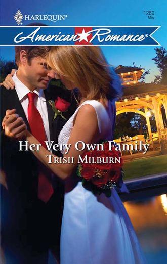 Trish Milburn, Her Very Own Family