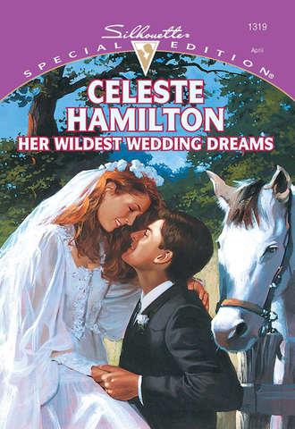 Celeste Hamilton, Her Wildest Wedding Dreams