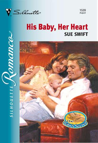 Sue Swift, His Baby, Her Heart