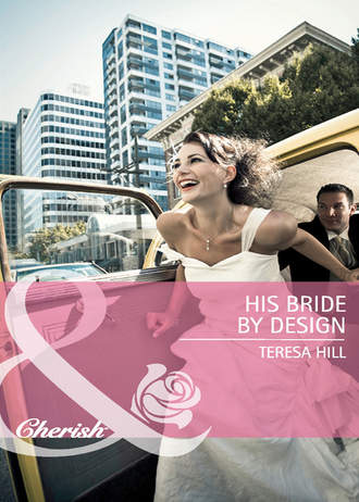 Teresa Hill, His Bride by Design