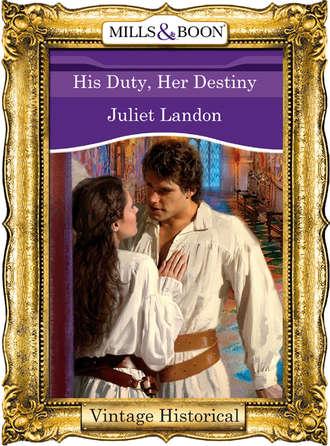 Juliet Landon, His Duty, Her Destiny