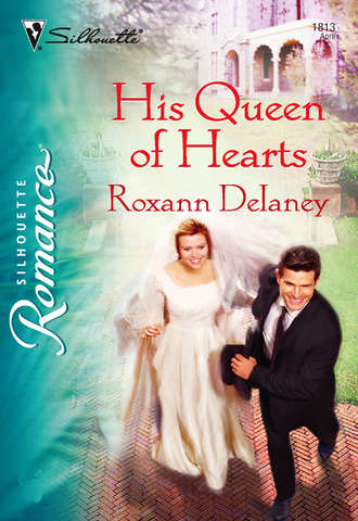 Roxann Delaney, His Queen of Hearts