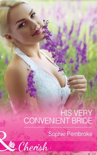 Sophie Pembroke, His Very Convenient Bride