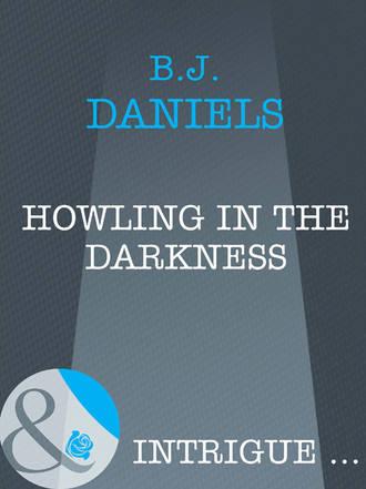 B.J. Daniels, Howling In The Darkness