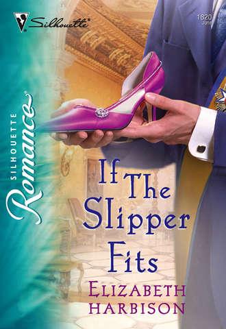 Elizabeth Harbison, If the Slipper Fits