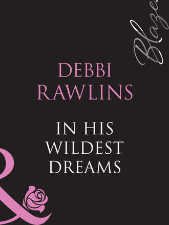Debbi Rawlins, In His Wildest Dreams
