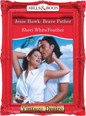 Sheri WhiteFeather, Jesse Hawk: Brave Father