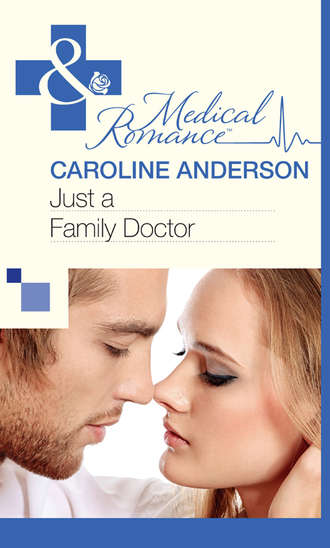 Caroline Anderson, Just a Family Doctor